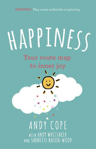Happiness: Your route-map to inner joy - the joyful and funny self help book that will help transform your life (Paperback)