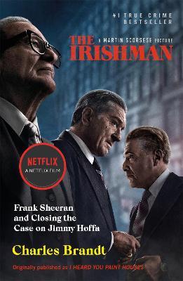 The Irishman: Originally published as I Heard You Paint Houses (Paperback)