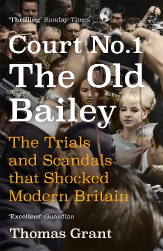 Court Number One: The Trials and Scandals that Shocked Modern Britain (Paperback)