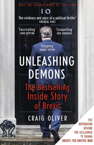 Unleashing Demons: The inspiration behind Channel 4 drama Brexit: The Uncivil War (Paperback)
