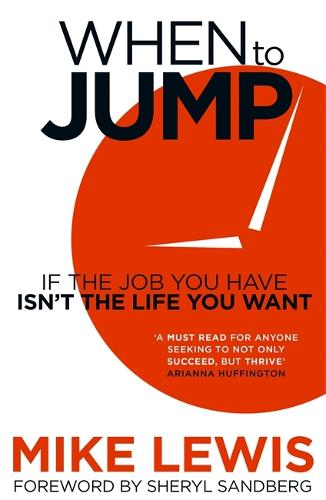 When to Jump: If the Job You Have Isn't the Life You Want (Paperback)