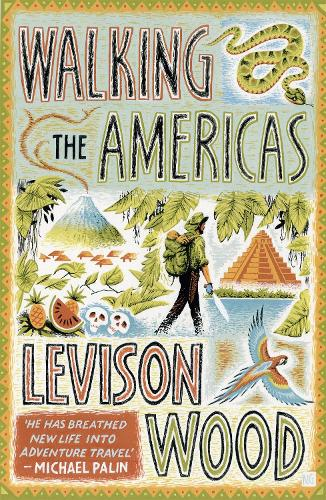 Walking the Americas: `A wildly entertaining account of his epic journey' Daily Mail (Paperback)