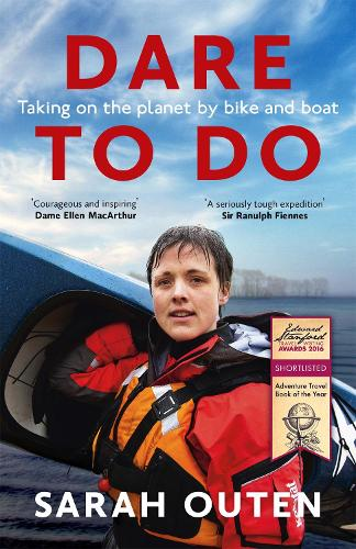Dare to Do: Taking on the planet by bike and boat (Paperback)
