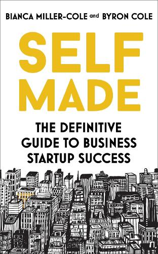 Self Made: The definitive guide to business startup success (Paperback)