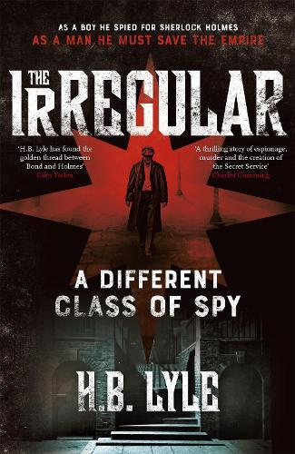 The Irregular: A Different Class of Spy: (The Irregular Book 1) (Hardback)