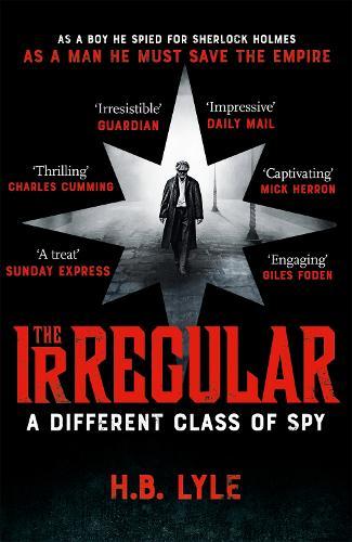 The Irregular: A Different Class of Spy: (The Irregular Book 1) (Paperback)