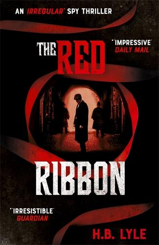The Red Ribbon: An Irregular Spy Thriller (Hardback)