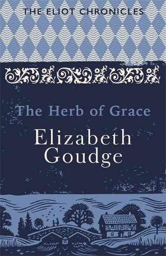 The Herb of Grace: Book Two of The Eliot Chronicles (Paperback)