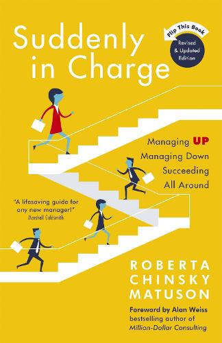 Suddenly in Charge: Managing Up, Managing Down, Succeeding All Around (Paperback)