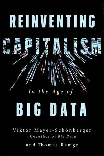 Reinventing Capitalism in the Age of Big Data (Hardback)