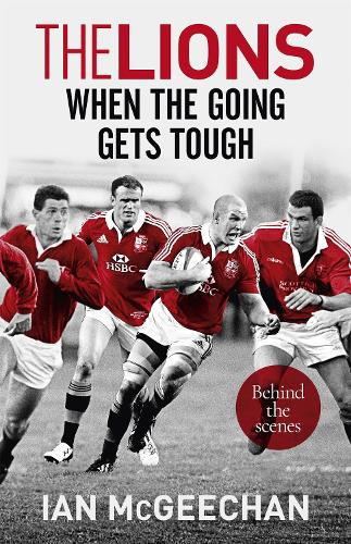 The Lions: When the Going Gets Tough: Behind the scenes (Paperback)
