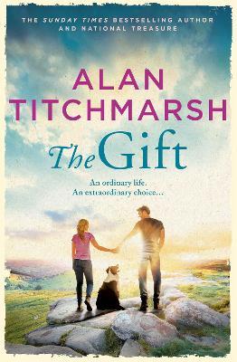 The Gift: The new novel from bestselling national treasure Alan Titchmarsh (Hardback)
