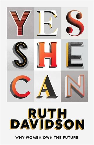 Yes She Can: Why Women Own The Future (Hardback)