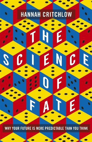 The Science of Fate: Why Your Future is More Predictable Than You Think (Hardback)