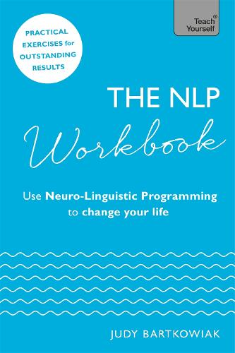 The NLP Workbook: Use Neuro-Linguistic Programming to change your life (Paperback)