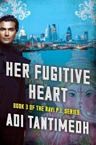 Her Fugitive Heart: Book 3 of the Ravi PI Series (Paperback)