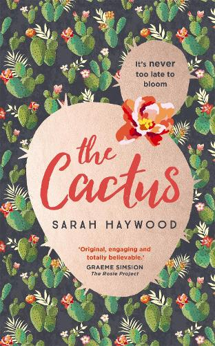 The Cactus: how a prickly heroine learns to bloom (Hardback)