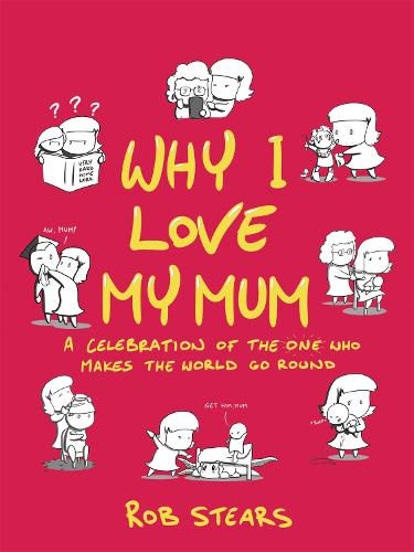 Why I Love My Mum: The perfect Mother's Day gift (Hardback)