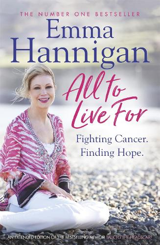 All To Live For: Fighting Cancer. Finding Hope. (Paperback)
