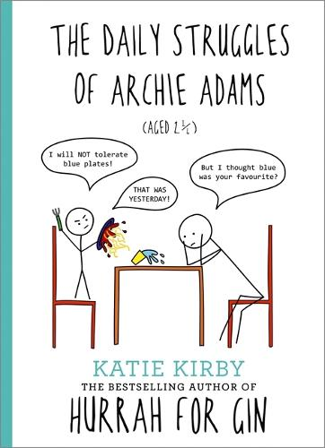 Hurrah for Gin: The Daily Struggles of Archie Adams (Aged 2 1/4): The perfect gift for mums - Hurrah for Gin (Hardback)