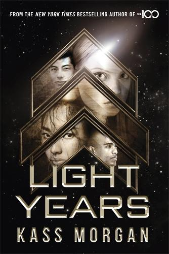 Light Years: the thrilling new novel from the author of The 100 series: Light Years Book One (Paperback)