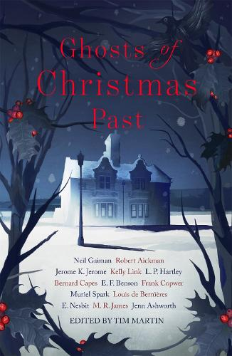 Ghosts of Christmas Past: A chilling collection of modern and classic Christmas ghost stories (Paperback)