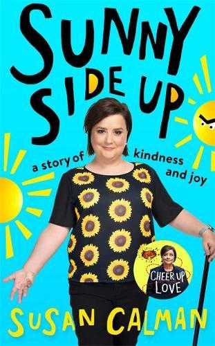 Sunny Side Up: a story of kindness and joy (Hardback)