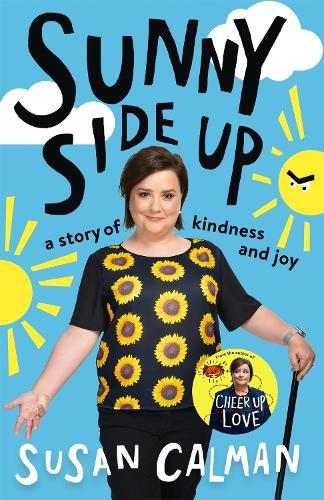 Sunny Side Up: a story of kindness and joy (Paperback)