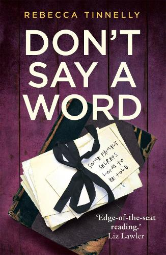 Don't Say a Word: A twisting thriller full of family secrets that need to be told (Paperback)