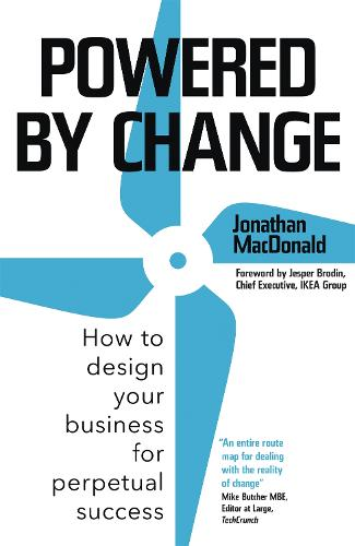 Powered by Change: How to design your business for perpetual success (Hardback)