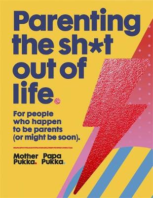 Parenting The Sh*t Out Of Life: The Sunday Times bestseller (Paperback)