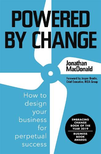 Powered by Change: Design your business to make the most of change (Paperback)