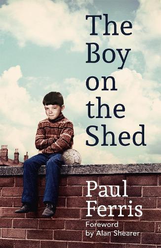 The Boy on the Shed (Hardback)