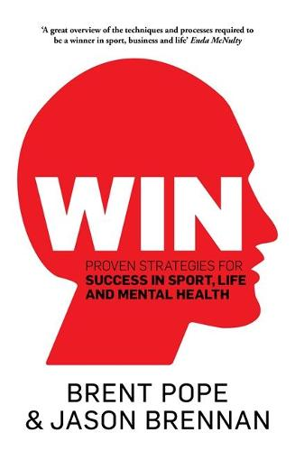 Win: Proven Strategies for Success in Sport, Life and Mental Health. (Paperback)