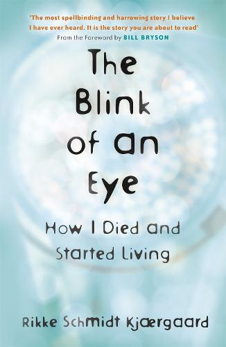 The Blink of an Eye: How I Died and Started Living (Paperback)