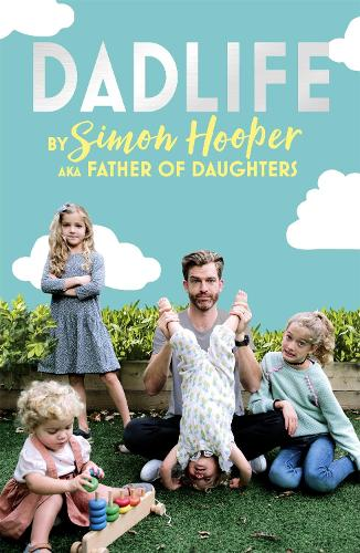 Dadlife: Family Tales from Instagram's Father of Daughters (Paperback)
