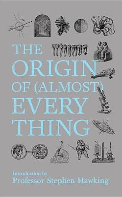 New Scientist: The Origin of Almost Everything (Hardback)