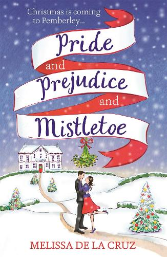 Pride and Prejudice and Mistletoe: a feel-good rom-com to fall in love with this Christmas (Paperback)