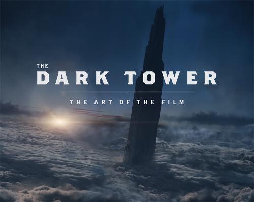 The Dark Tower: The Art of the Film (Hardback)