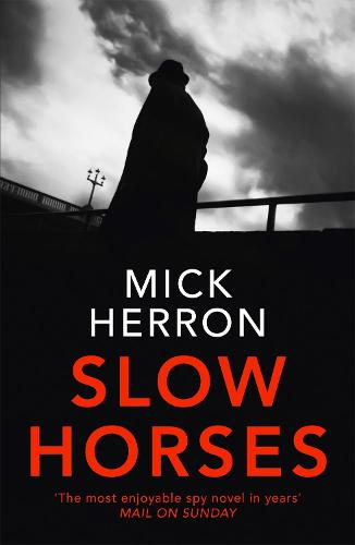 Slow Horses - Jackson Lamb Thriller (Paperback)