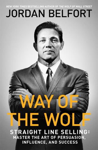 Way of the Wolf: Straight line selling: Master the art of persuasion, influence, and success (Paperback)