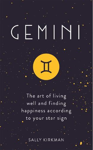 Gemini: The Art of Living Well and Finding Happiness According to Your Star Sign (Hardback)