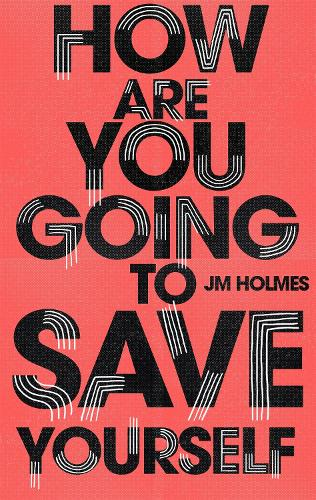 How Are You Going To Save Yourself (Paperback)