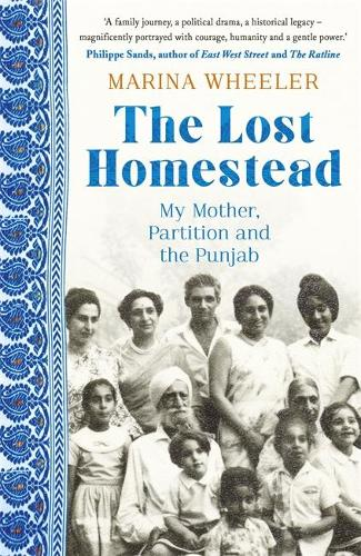 The Lost Homestead: My Family, Partition and the Punjab