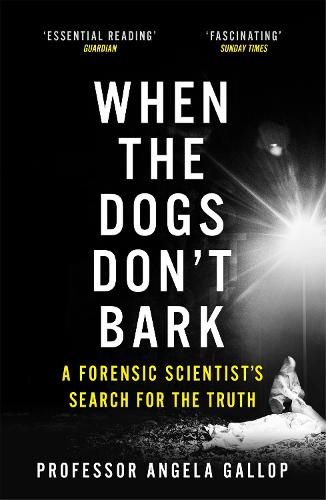 When the Dogs Don't Bark: A Forensic Scientist's Search for the Truth (Paperback)