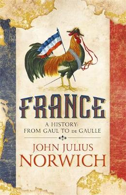France: A Short History: from Gaul to de Gaulle (Paperback)