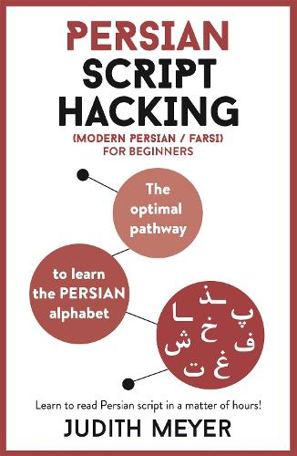 Persian Script Hacking: The optimal pathway to learn the Persian alphabet