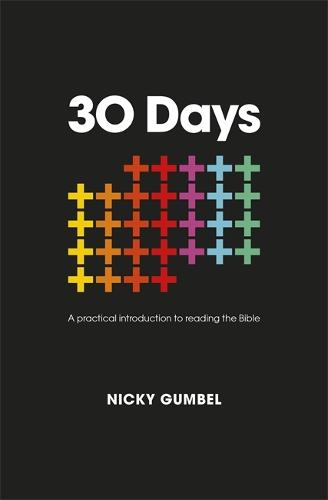 30 Days: A practical introduction to reading the Bible - ALPHA BOOKS (Paperback)