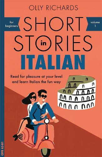 Short Stories in Italian for Beginners: Read for pleasure at your level,  expand your vocabulary and learn Italian the fun way! - Foreign Language