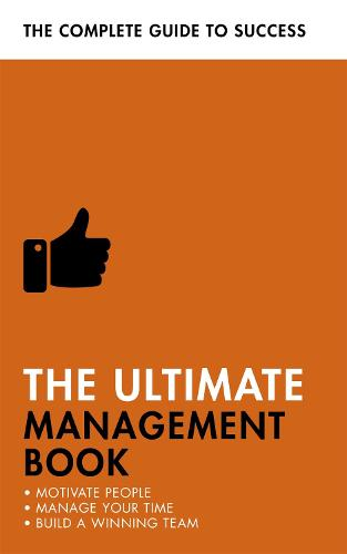 The Ultimate Management Book: Motivate People, Manage Your Time, Build a Winning Team (Paperback)